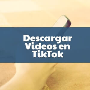 descargar videos en tiktok
