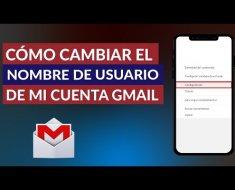 ¿Cómo cambiar el nombre de usuario de Gmail?
